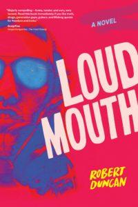 Robert Duncan,Loudmouth