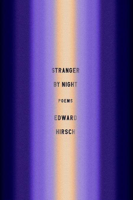 "<strong>Edward Hirsch, <a href=""https://bookshop.org/a/132/9780525657781"" target=""_blank"" rel=""noopener""><em>Stranger by Night</em></a>; cover design by Tyler Comrie (Knopf, February)</strong>"