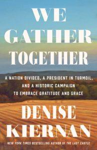 We Gather Together by Denise Kiernan