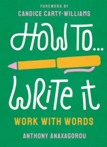 Anthony Anaxagorou, How to Write It