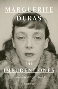 Marguerite Duras, The Impudent Ones