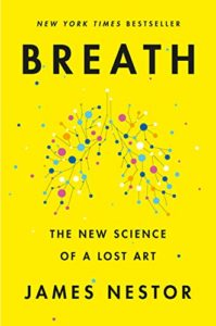 James Nestor, Breath: The New Science of a Lost Art