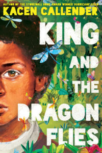 Kacen Callender, King and the Dragonflies