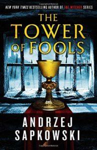 The Tower of Foolsby Andrzej Sapkowski