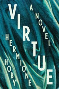 Hermione Hoby, Virtue