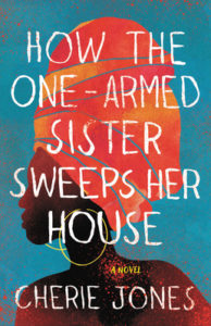 Cherie Jones,How the One-Armed Sister Sweeps Her House