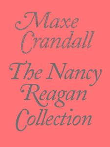 Maxe Crandall, The Nancy Reagan Collection