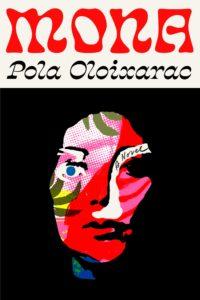 Pola Oloixarac, tr. Adam Morris, Mona,