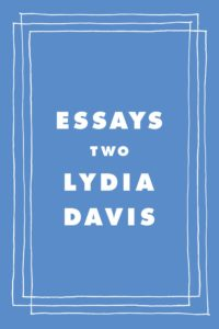 Lydia Davis, Essays Two