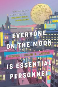 Julian K. Jarboe, Everyone On The Moon Is Essential Personnel