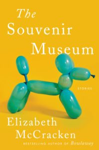 Elizabeth McCracken, The Souvenir Museum