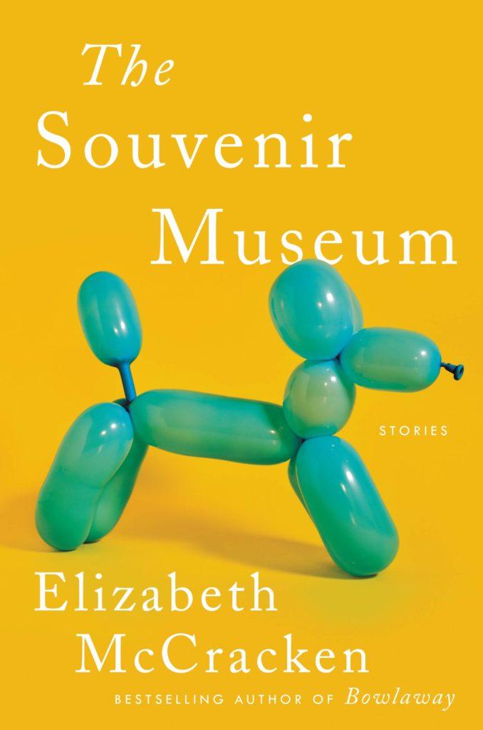 Elizabeth McCracken, The Souvenir Museum