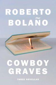 Roberto Bolaño, tr. Natasha Wimmer, Cowboy Graves