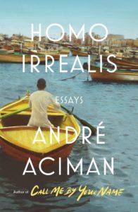 André Aciman, Homo Irrealis: Essays