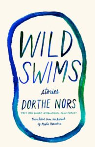Dorthe Nors, tr. Misha Hoekstra, Wild Swims