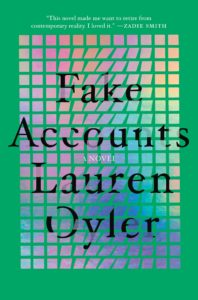Lauren Oyler, Fake Accounts