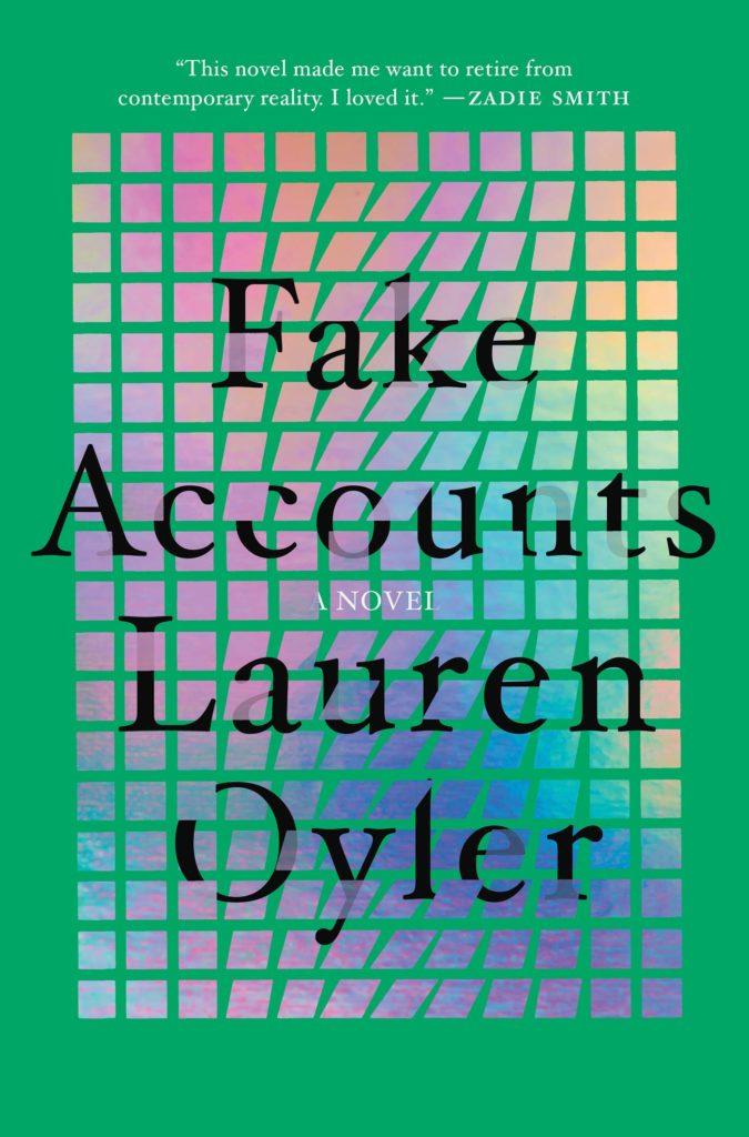Lauren Oyler, Fake Accounts