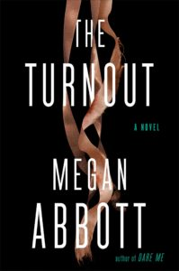Megan Abbott, The Turnout