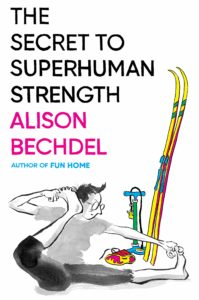 Alison Bechdel, The Secret to Superhuman Strength