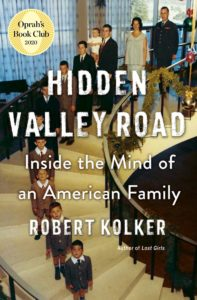 Robert Kolker, Hidden Valley Road: Inside the Mind of an American Family