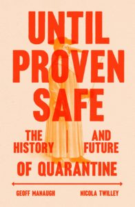 Geoff Manaugh and Nicola Twilley, Until Proven Safe