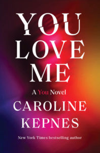 Caroline Kepnes, You Love Me