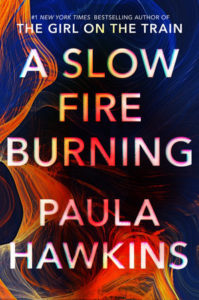 Paula Hawkins, A Slow Fire Burning
