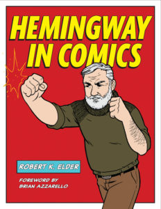 Hemingway in Comics by Robert K. Elder