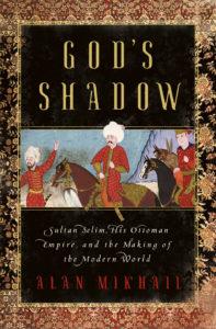 God's Shadow by Alan Mikhail