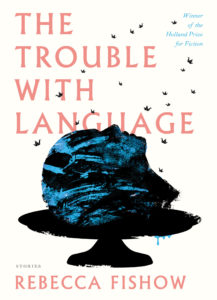 Rebecca Fishow, The Trouble with Language