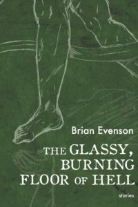 Brian Evenson, The Glassy, Burning Floor of Hell