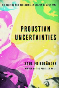 Proustian Uncertainties by Saul Friedländer