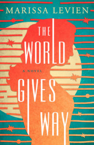 Marissa Levien, The World Gives Way