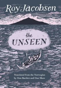 Roy Jacobsen, tr. Don Shaw and Don Bartlett, The Unseen, (Biblioasis, April 21)