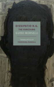 Dissipatio H.G.: The Vanishing by Guido Morselli, translated by Frederika Randall.
