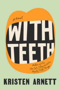 Kristen Arnett, With Teeth