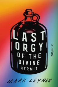 Mark Leyner, Last Orgy of the Divine Hermit