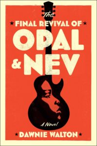 Dawnie Walton, The Final Revival of Opal and Nev