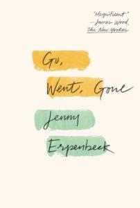 Jenny Erpenbeck (trans. Susan Bernofsky), Go, Went, Gone