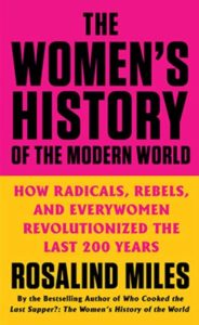 The Women's History of the Modern World by Rosalind Miles