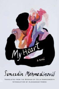Semezdin Mehmedinović, tr. Celia Hawkesworth, My Heart
