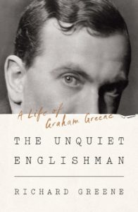The Unquiet Englishman: A Life of Graham Greene by Richard Greene