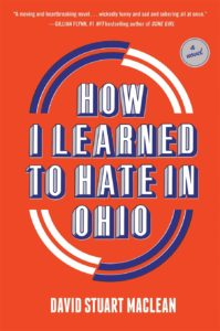How I Learned to Hate in Ohio by David Stuart MacLean