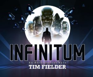 Infinitum: An Afrofuturist Tale by Tim Fielder
