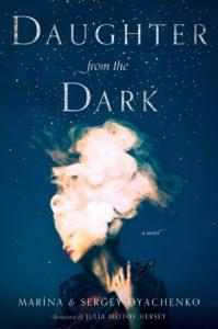 Maryna and Serhiy Dyachenko, Daughter from the Dark