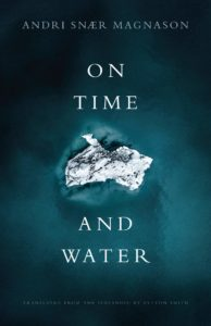 Andri Snær Magnason, tr. Lytton Smith, On Time and Water