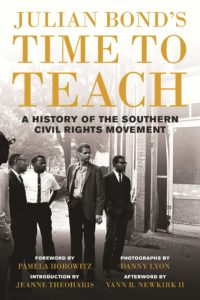 Julian Bond's Time to Teach: A History of the Southern Civil Rights Moment by Julian Bond
