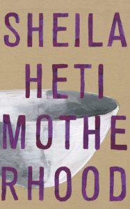 Sheila Heti, Motherhood