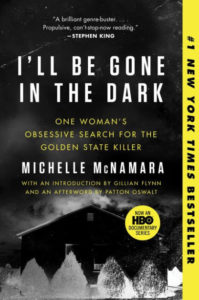 Michelle McNamara, I'll Be Gone in the Dark
