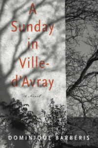 Dominique Barbéris, tr. John Cullen, A Sunday in Ville-d'Avray
